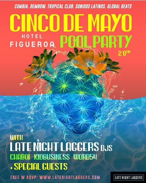 Cinco de Mayo Pool Party with Late Night Laggers & Friends at Hotel Figueroa
